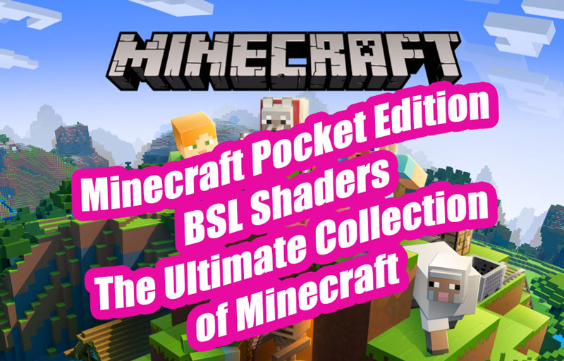 Minecraft Pocket Edition BSL Shaders | The Ultimate Collection of Minecraft